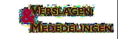 Verslagen en Mededelingen van de Koninklijke Academie voor Nederlandse Taal en Letteren