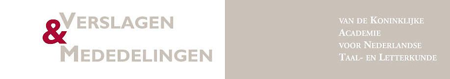 Verslagen & Mededelingen van de Koninklijke Academie voor Nederlandse Taal- en Letterkunde